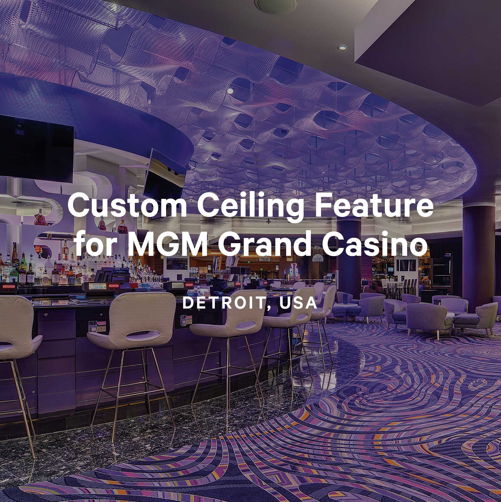 Custom Ceiling Feature for MGM Grand Casino