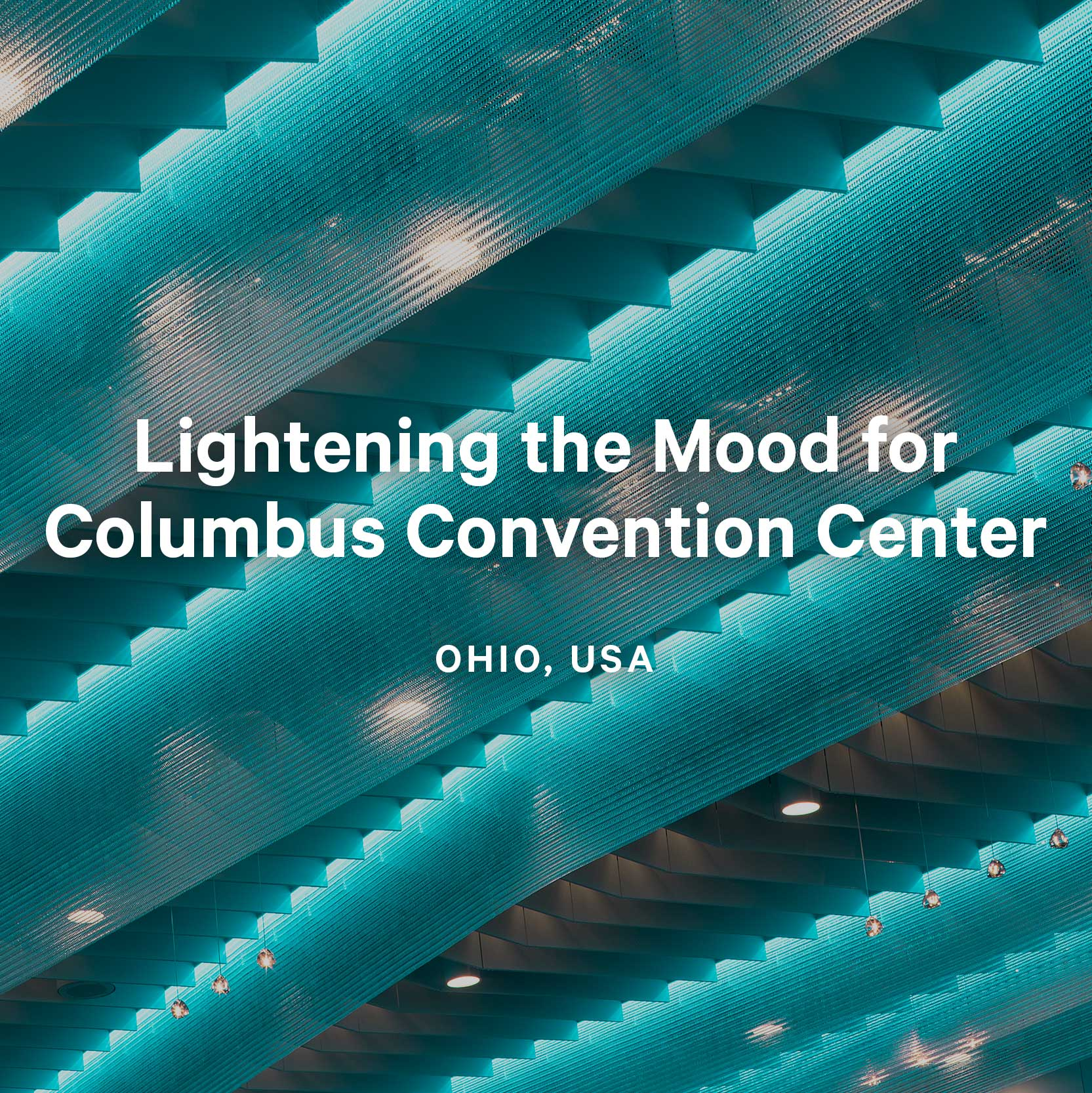 Lightening the Mood for Columbus Convention Center