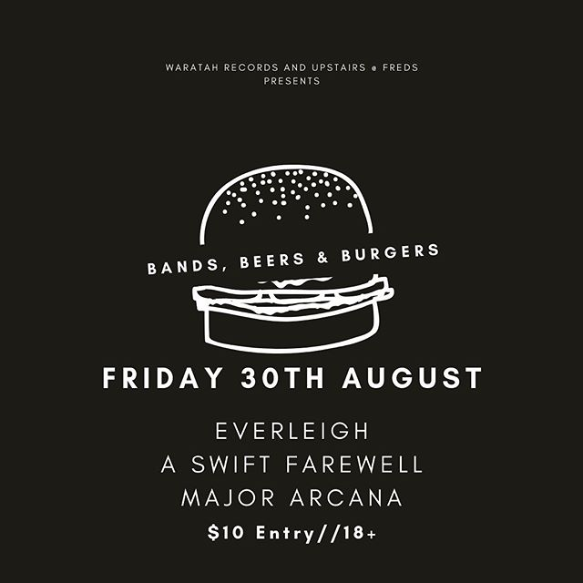 Bands, Beers & Burgers is back up at @upstairsatfreds with another stacked lineup, including, @everleigh.au @aswiftfarewell and @majorarcana_theband