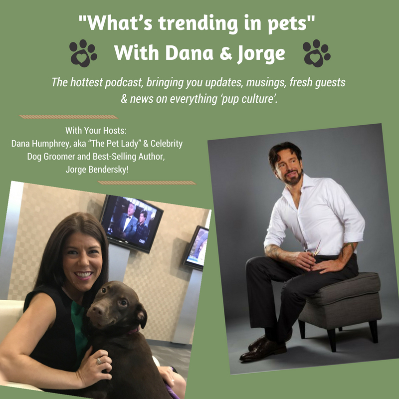 DANA HUMPHREY & JORGE BENDERSKY             WHAT'S TRENDING WITH PETS