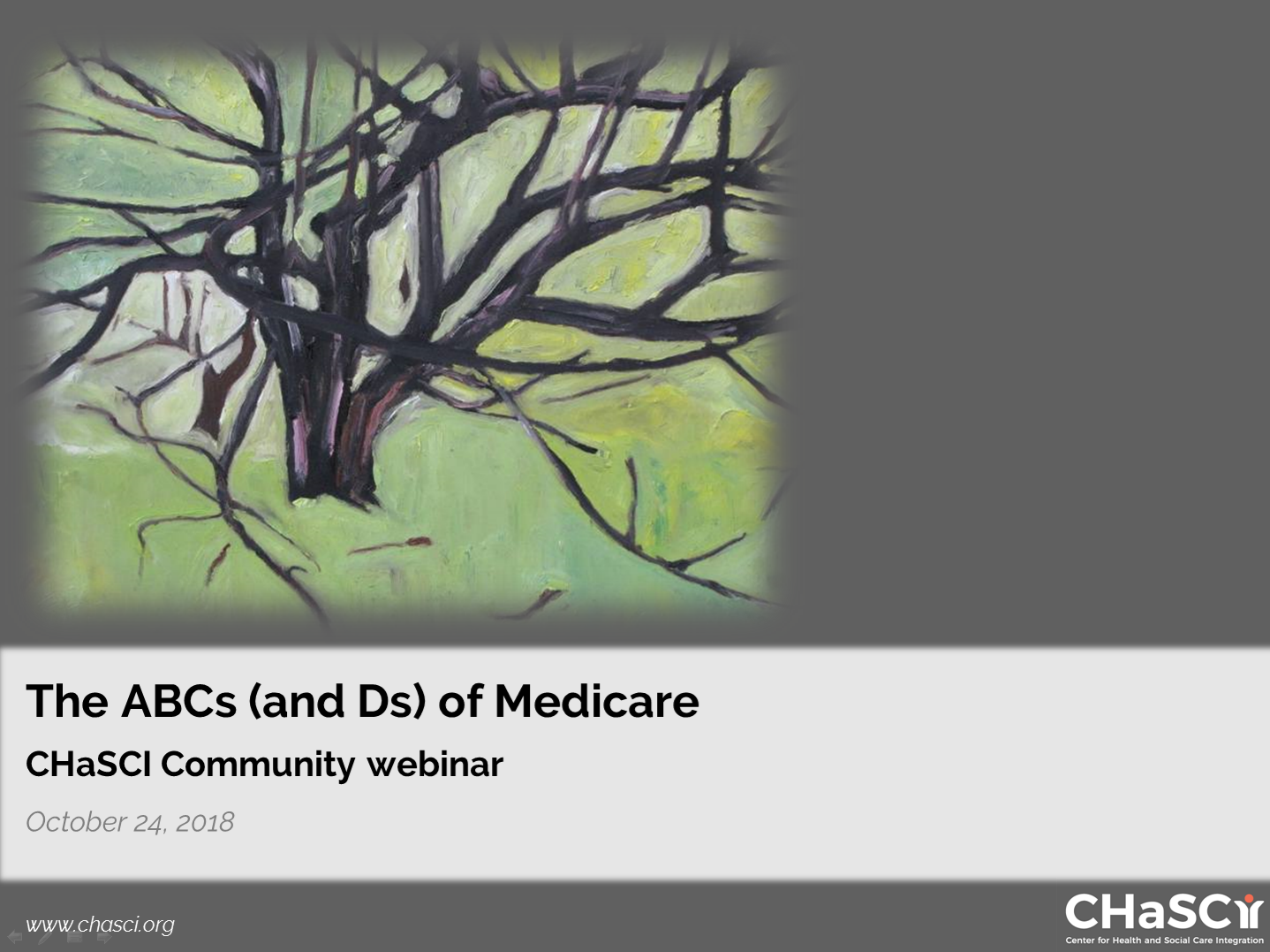 The ABCs (and Ds) of Medicare - October 2018 CHaSCI Community webinar