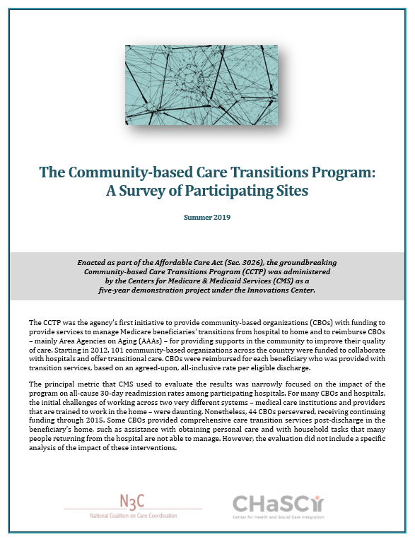 Community-based Care Transitions Program provides key insights to inform continued health and social care integration - A Survey of Participating Sites, Summer 2019Conducted by the National Coalition on Care Coordination