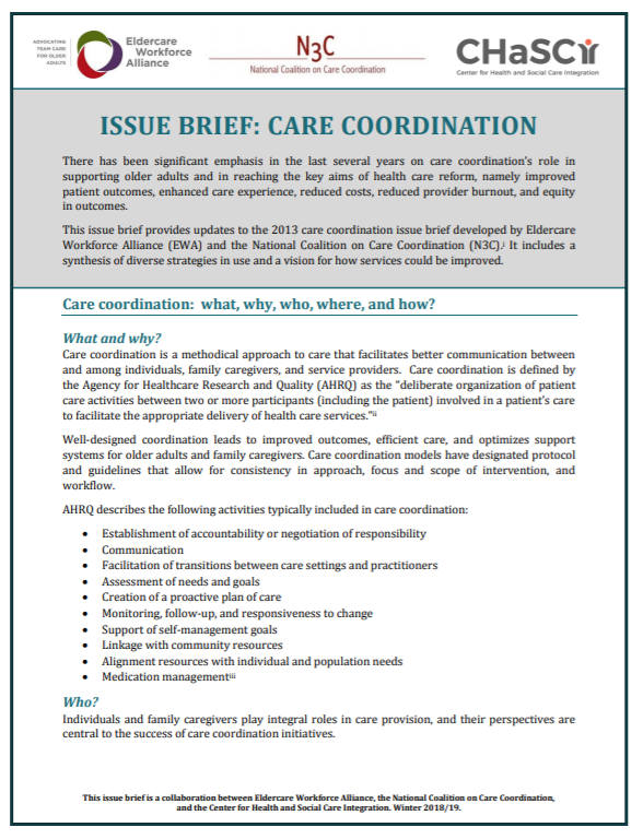 Care coordination issue brief details the what, why, who, where, and how of care coordination - Winter 2018-19Produced in partnership with the Eldercare Workforce Alliance and the National Coalition on Care Coordination