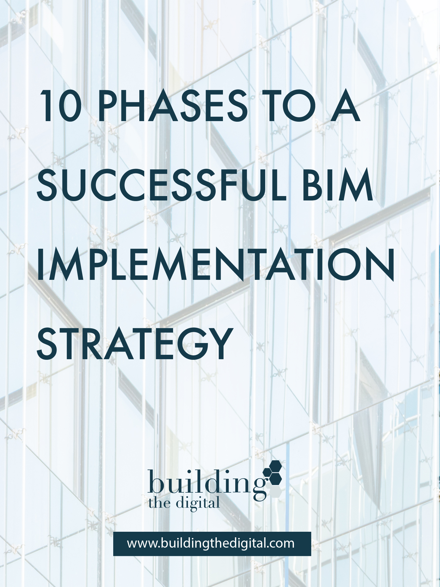 How to start with a bim implementation strategy. Read the 10 phases to adopt BIM successfully here