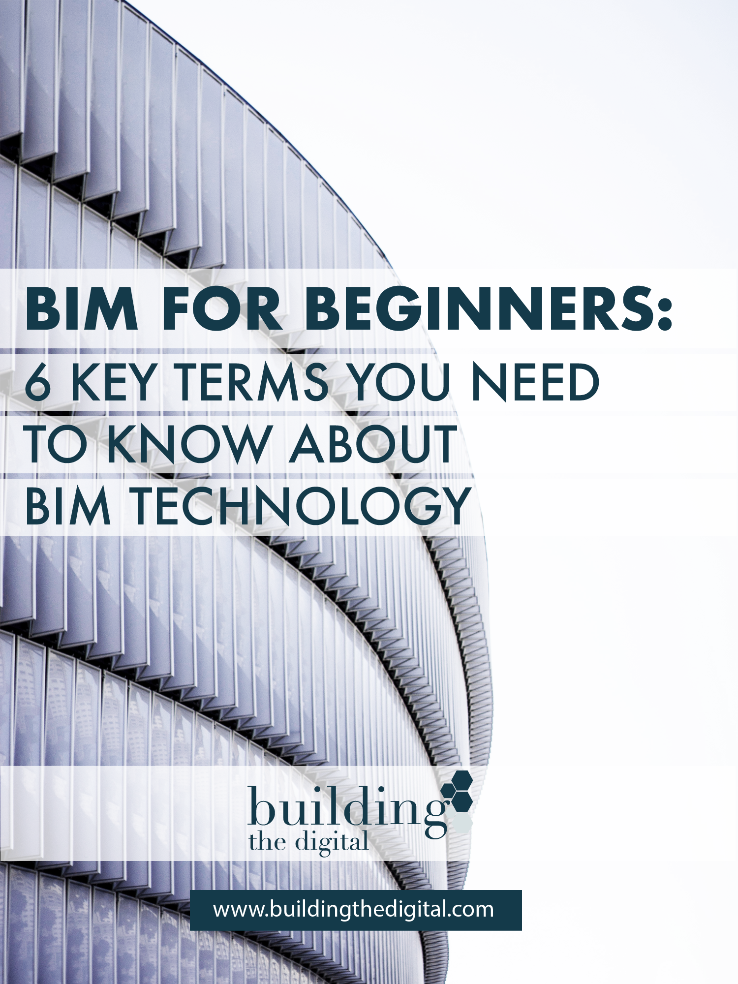 BIM for beginners, the 6 Key terms you need to know when you are getting started with building information modeling. https://www.buildingthedigital.com/blog/bim-beginners