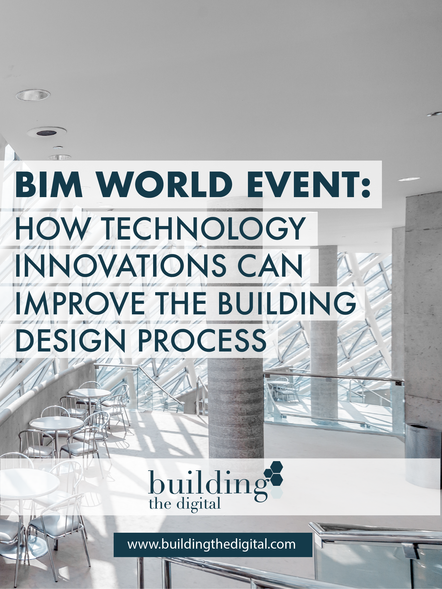 BIM WORLD EVENT: How technology innovations are improving the building design process, check article at www.buildingthedigital.com/blog/building-design-process