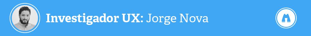 Investigador UX - Perfil y Entrevista - Jorge Nova