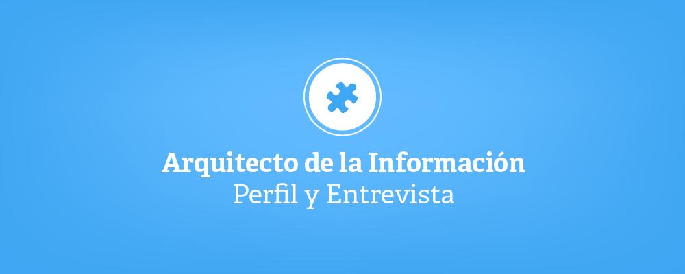 Arquitecto de información - Perfil y Entrevista-02.png