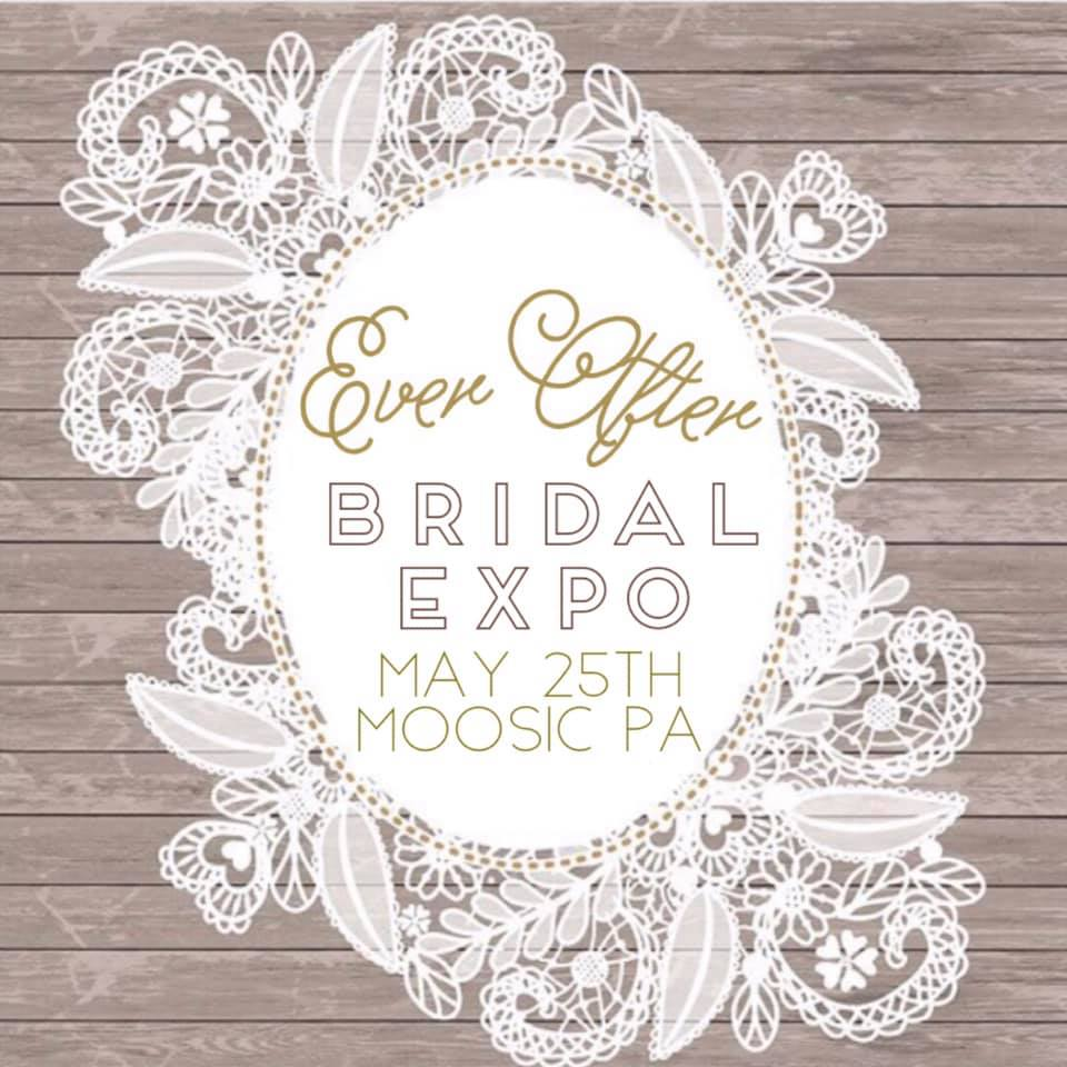 Ever After Bridal Expo - May 25 at 10 am to 2pm4949 Birney Ave, Moosic, PAWANT TO BE A VENDOR ! Fill out the form here !