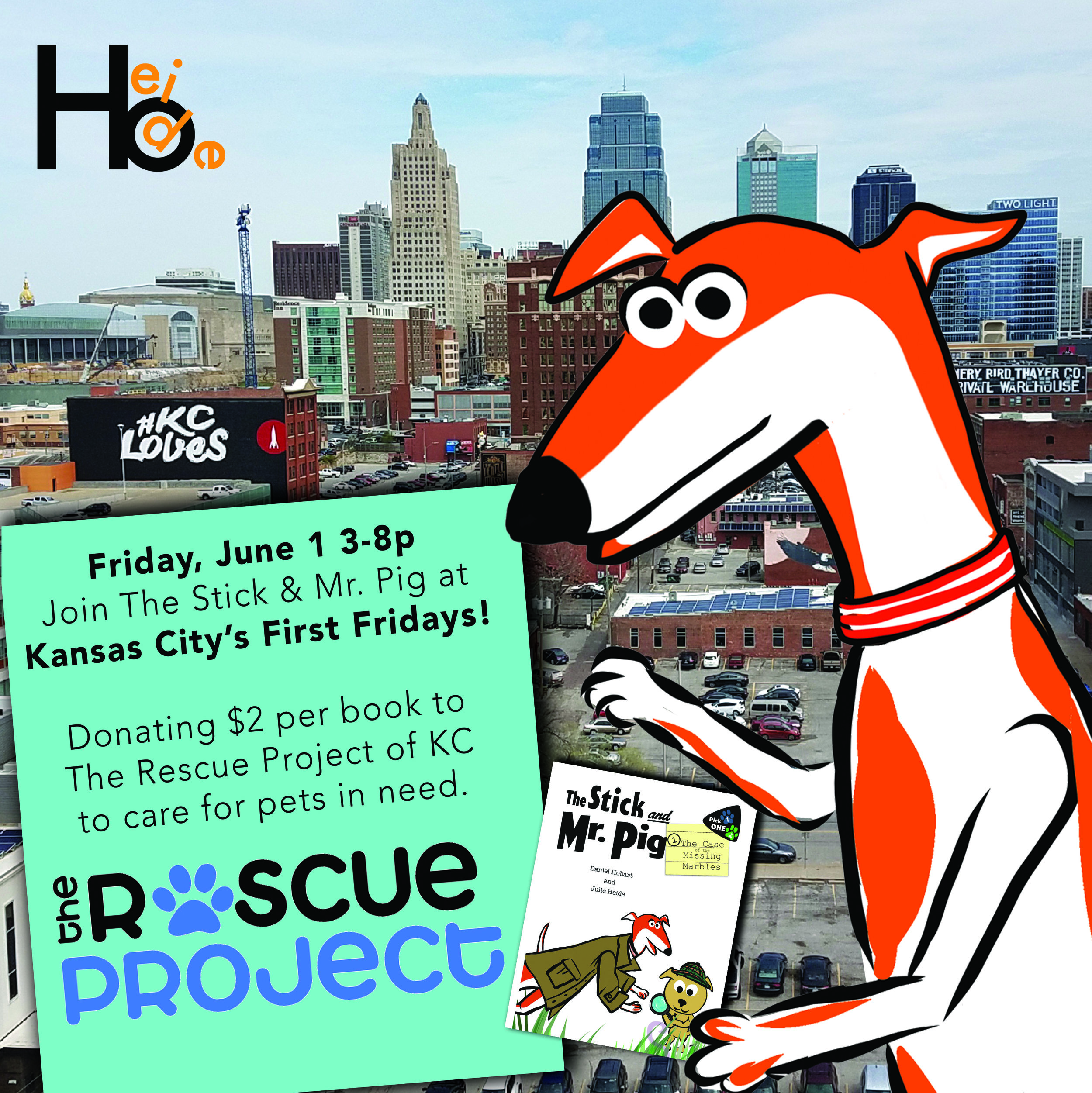 Downtown First Friday! - Join us for selling and signing in collaboration with The Rescue Project of KC. HeideHo will donate $2 from each book sale in support of pets in need. See you there!