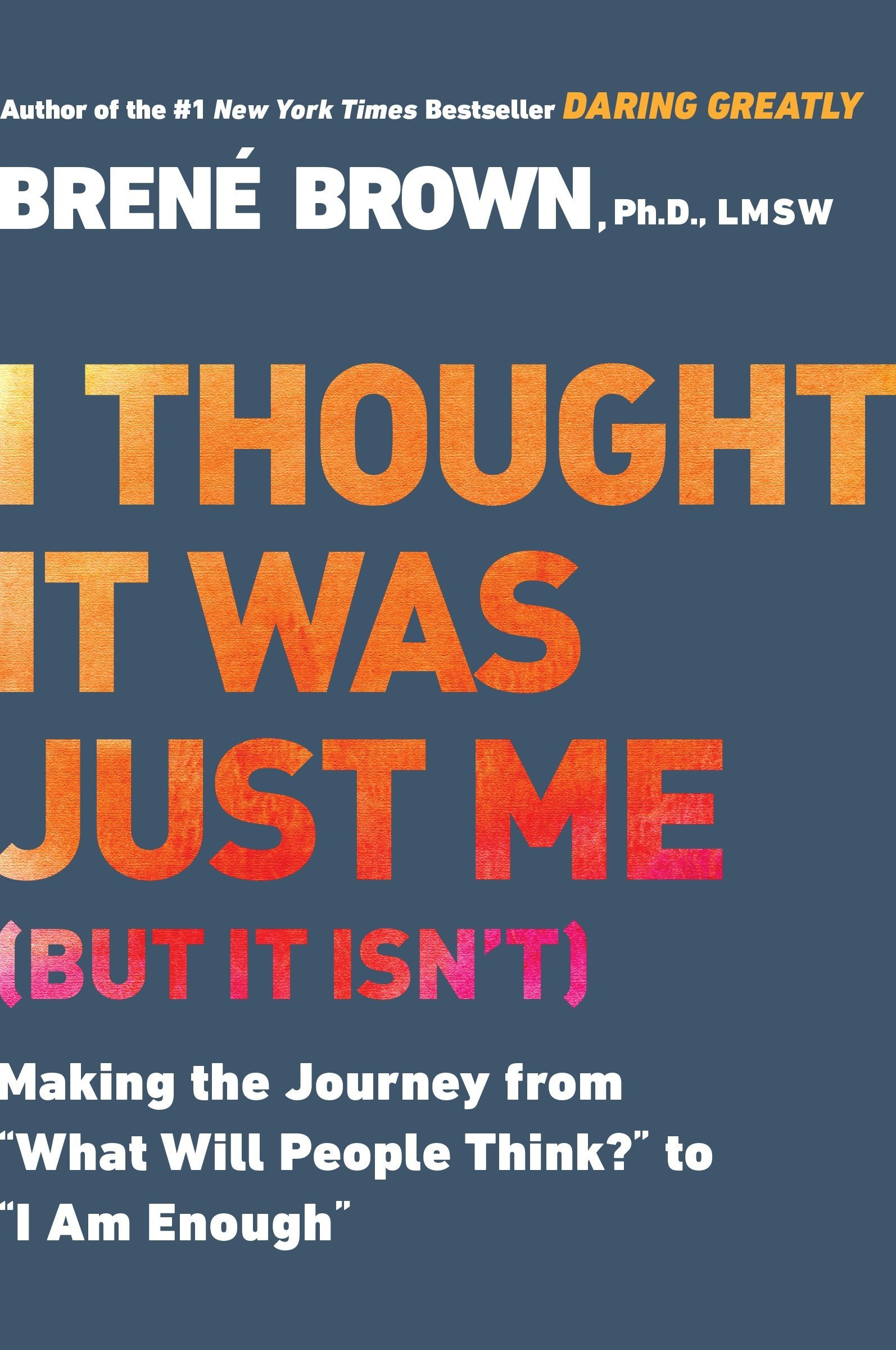 I thought it was just me but it isn't book cover by Brene Brown