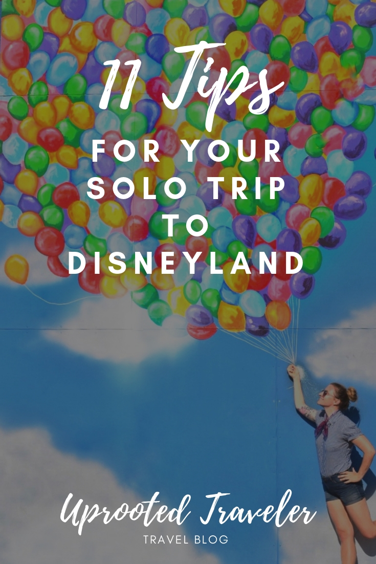uprooted-traveler-11-tips-for-your-solo-trip-to-disneyland.jpg
