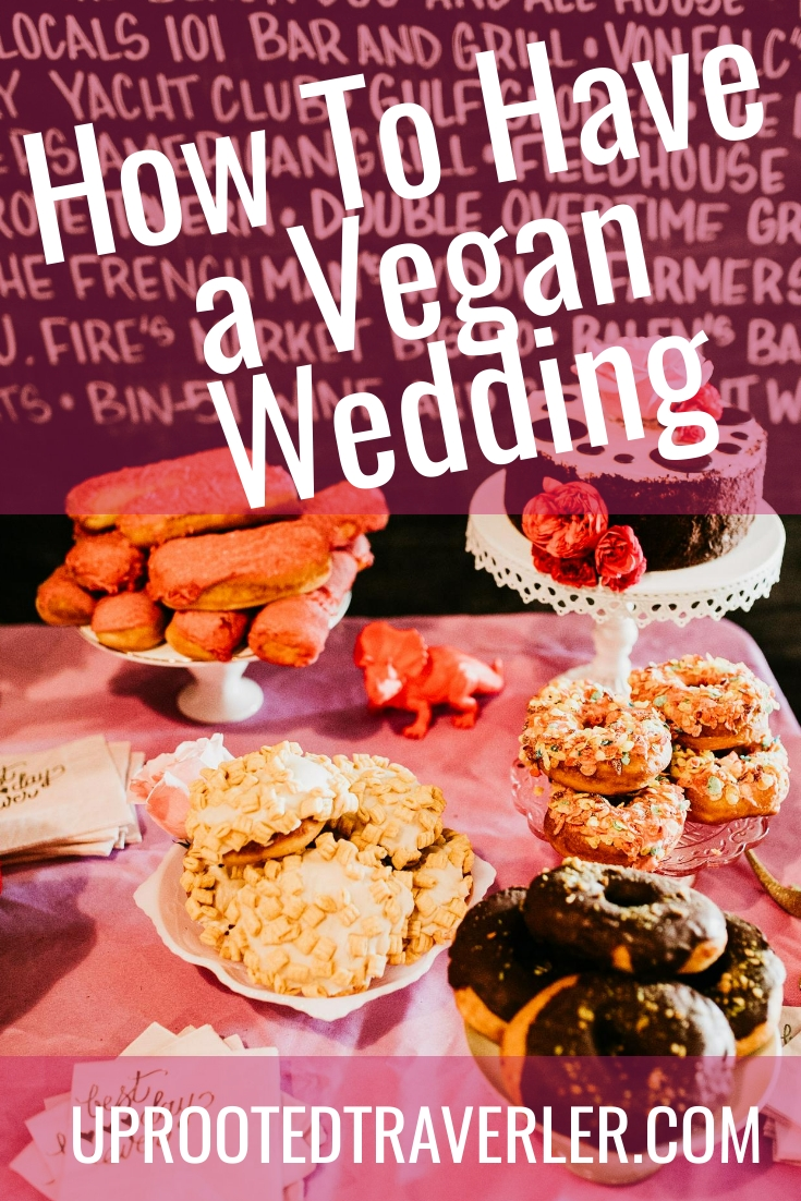 uprooted-traveler-how-to-have-a-vegan-wedding-pinterest-pin.jpeg