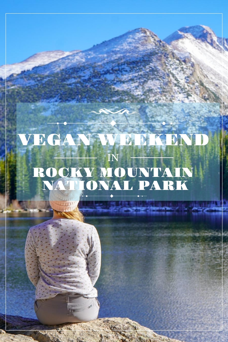uprooted-traveler-weekend-vegan-guide-to-rocky-mountain-national-park