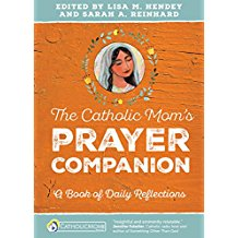- I WAS A CONTRIBUTING WRITER FOR THE CATHOLIC PRAYER COMPANION, PUBLISHED IN THE CATHOLICMOM.COM BOOK COLLECTION.