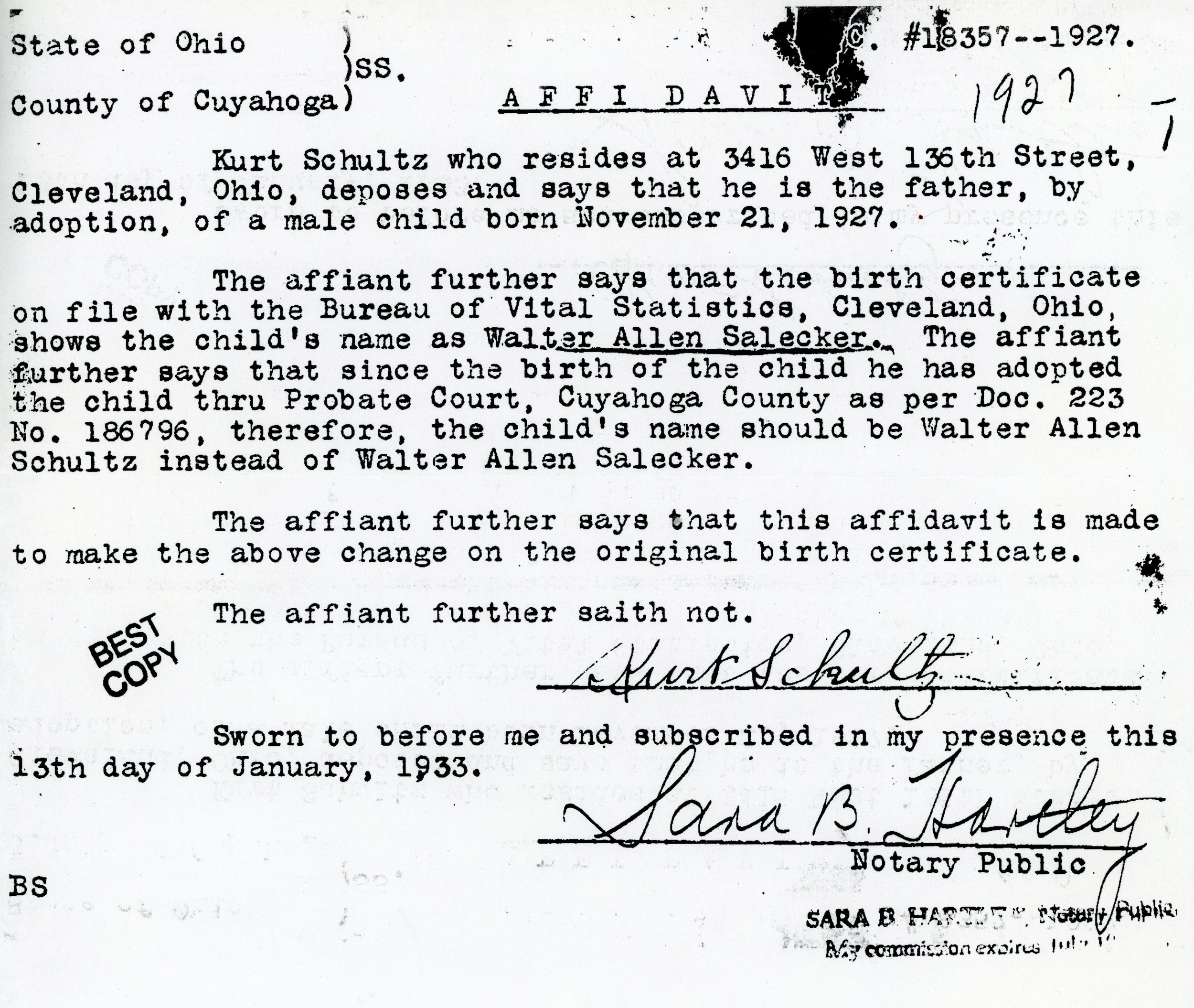 This affidavit proves that grandpa was adopted by Kurt schultz and that his birth certificate was officially changed.  Retrieved from the state of ohio department of vital statistics. In the possession of owen m. mccafferty II