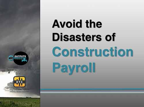 Avoid the Disasters of Construction Payroll