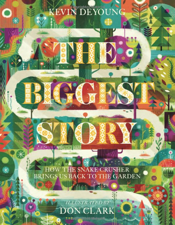 The Biggest Story - by Kevin DeYoung