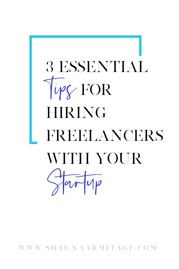 3 essential tips for hiring freelancers with your startup.png