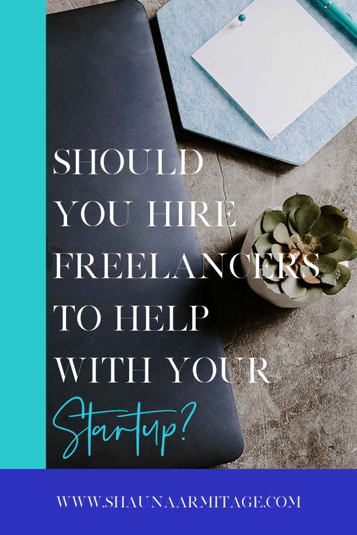 should you hire freelancers to help with your startup.png