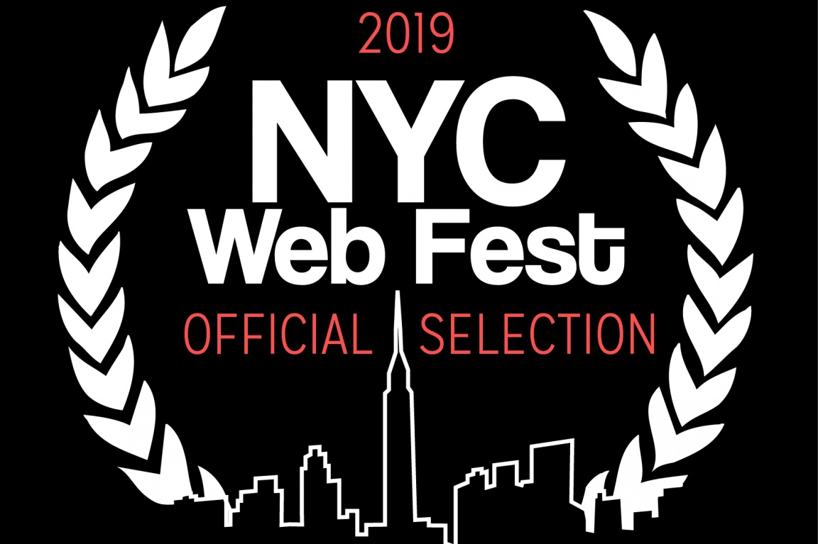 Officially Selected for NYC Web Fest - READ MORE