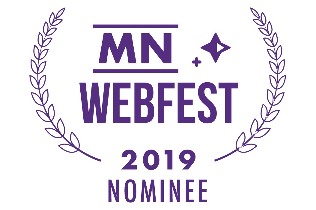 Nominations for Best Dramedy, Best Student, and Best Comedic Performance for Bridie Connell at Minnesota WebFest - READ MORE