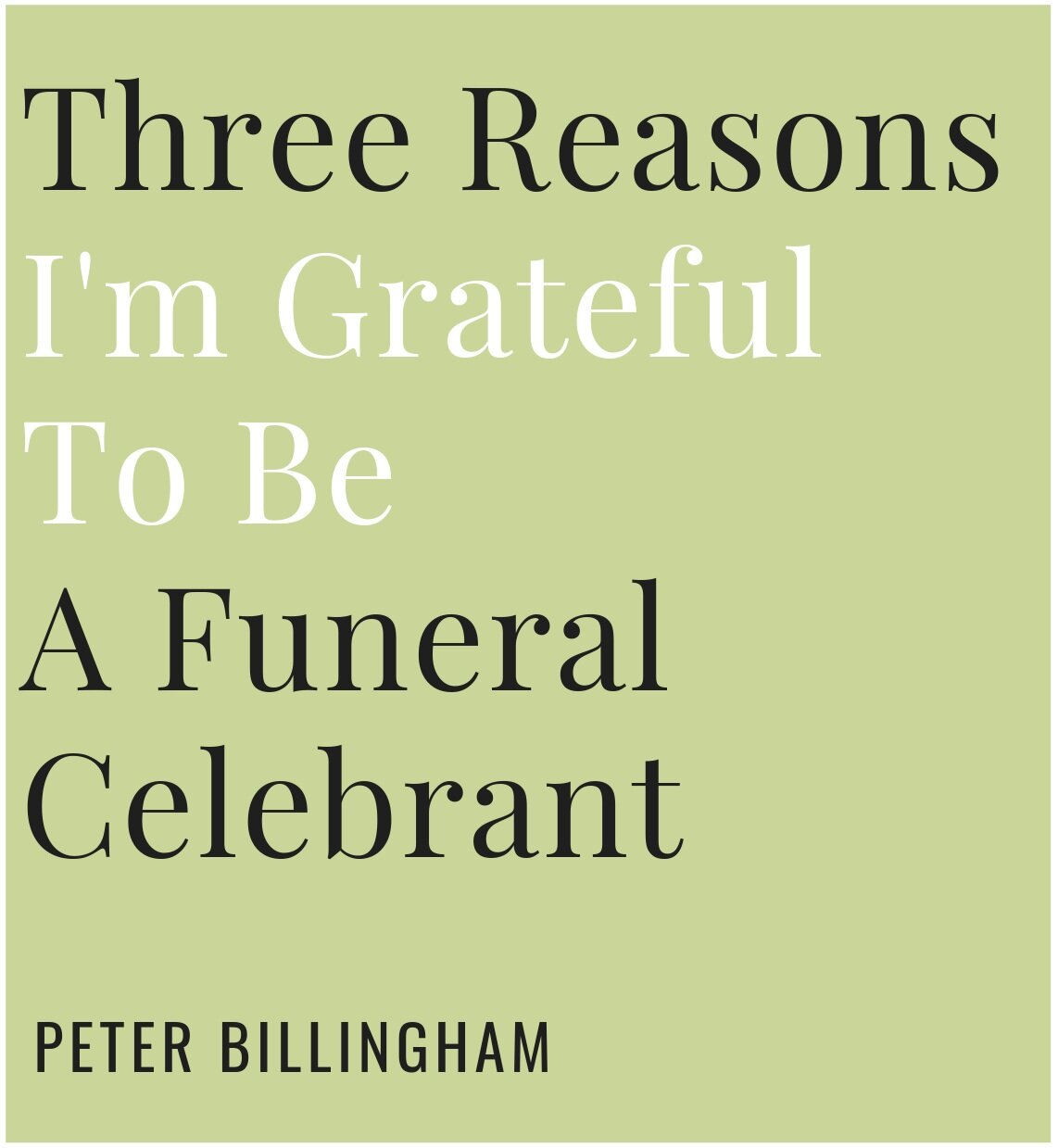 Peter Billingham explains why he is grateful he is a funeral celebrant.