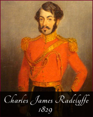 Charles James Radclyffe - 1829 - During the 1800s the family acquired new estates in Dorset and for most of the time lived there. The estate itself continued to provide the income for the family.We see here Charles James Radclyffe who owned Foxdenton from 1854 to 1882 and is seen here in the uniform of the 5th Dragoon Guards with whom he served. It was one of his distant uncles Colonel Charles Radclyffe who maintained the family tradition of fighting the French when he took part in the Charge of the Union Brigade at the Battle of Waterloo.