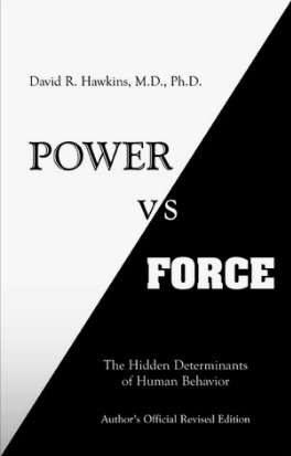 Power vs. Forceby David R. Hawkins -