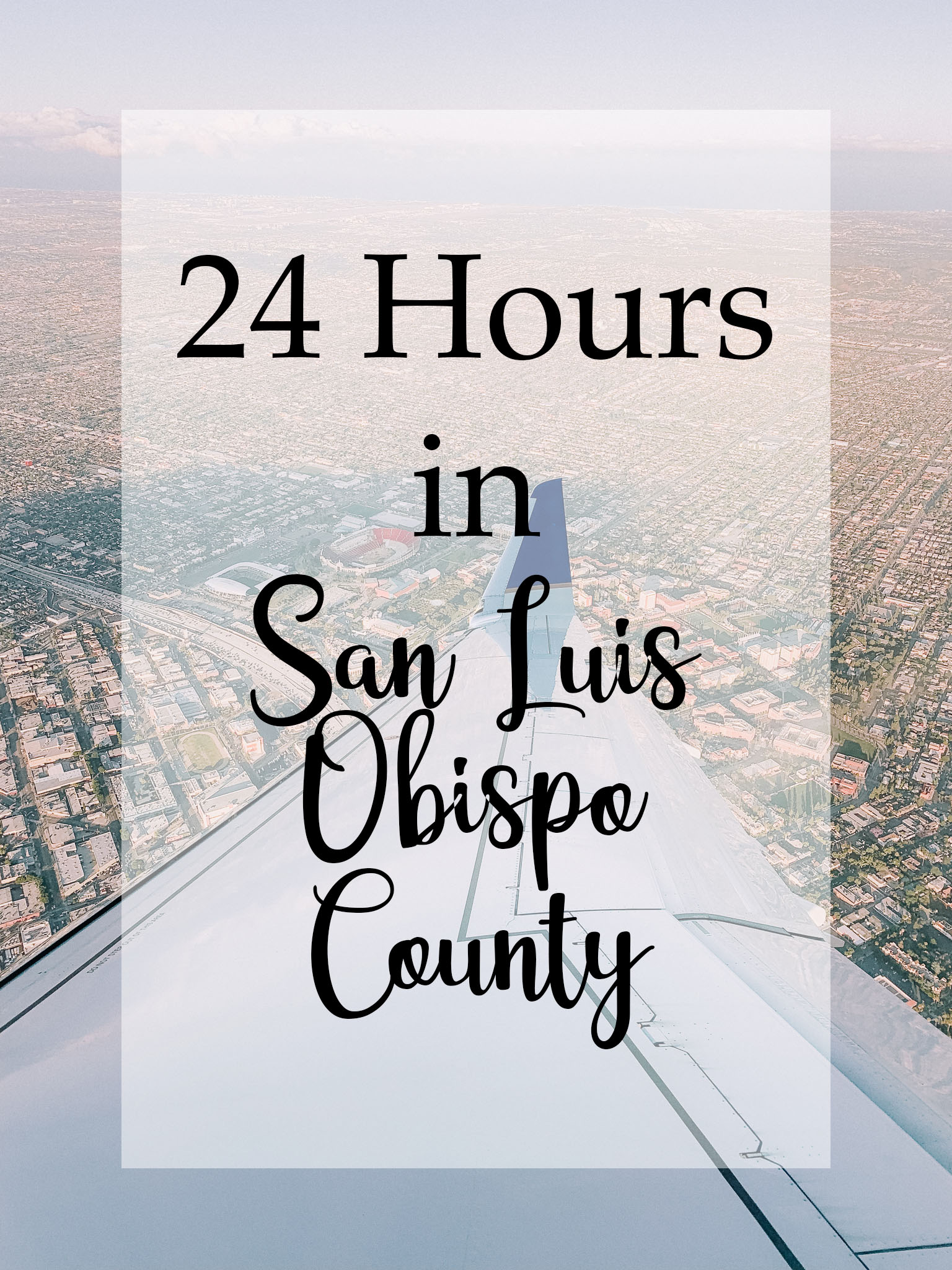 24 Hours in San Luis Obispo County