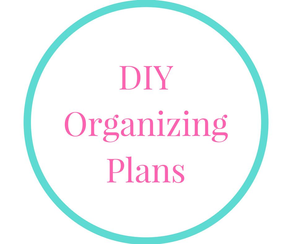DIY Organizing Plans