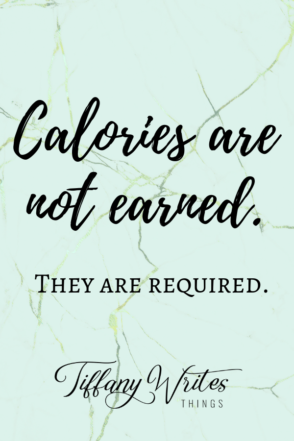 Calories are not earned. They are required..png