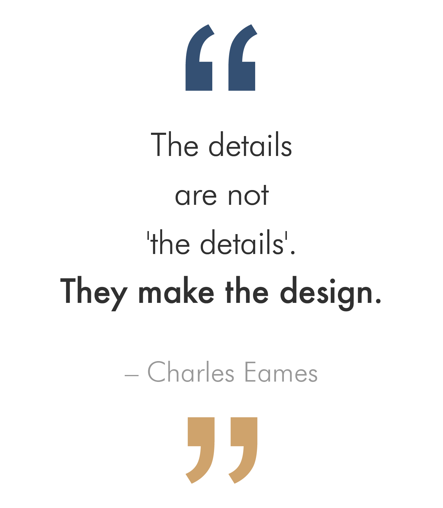 Details make the design-Charles Eames.png