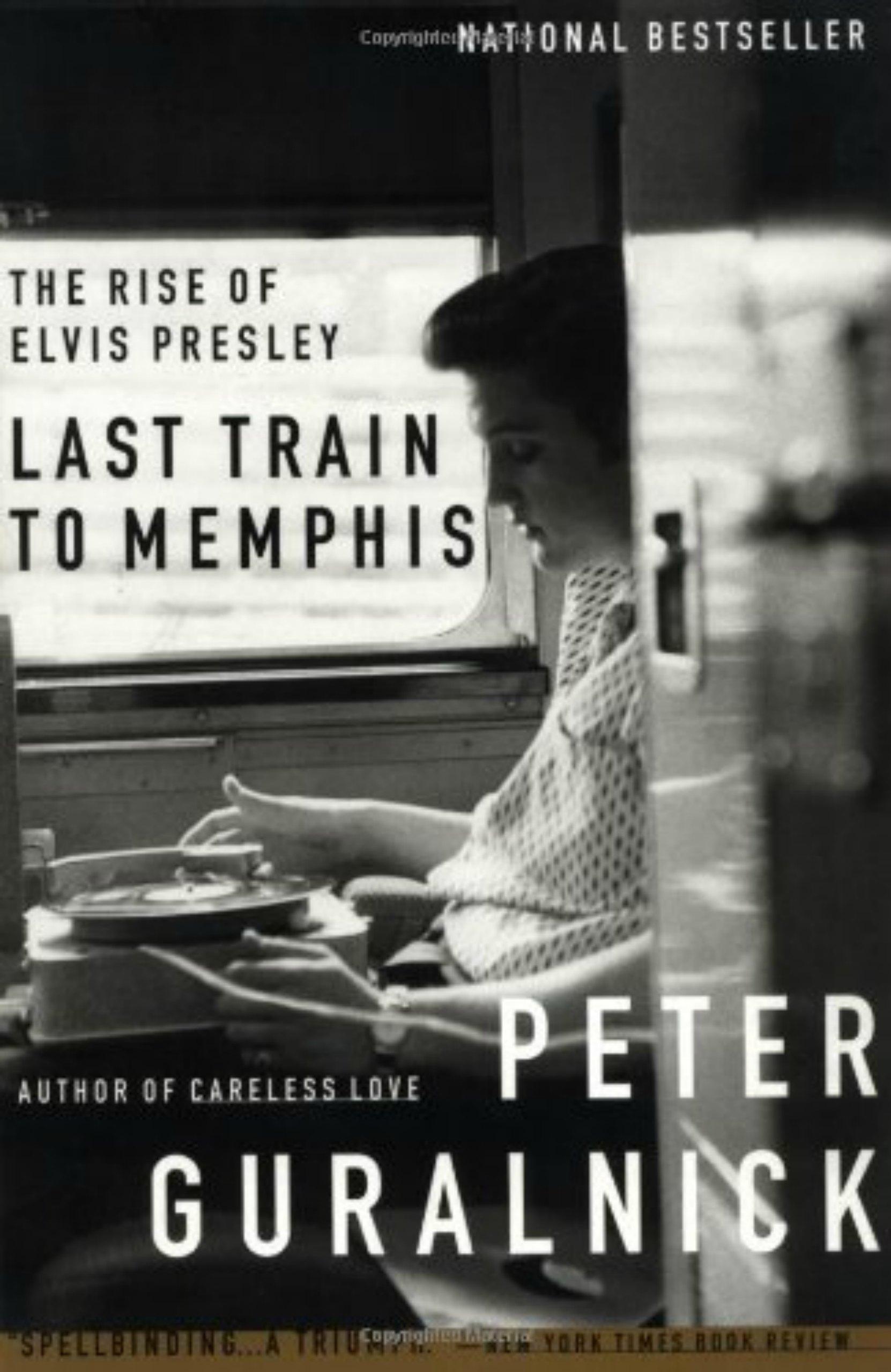 Peter Guralnick - Last Train to Memphis