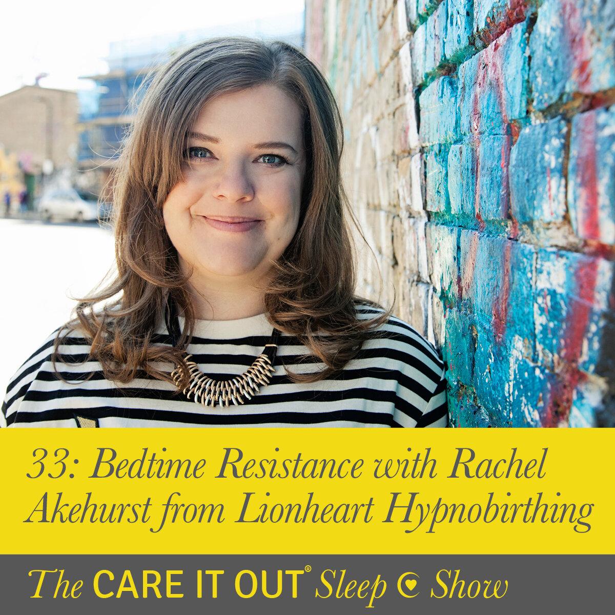 Episode 33: Bedtime Resistance with Rachel Akehurst