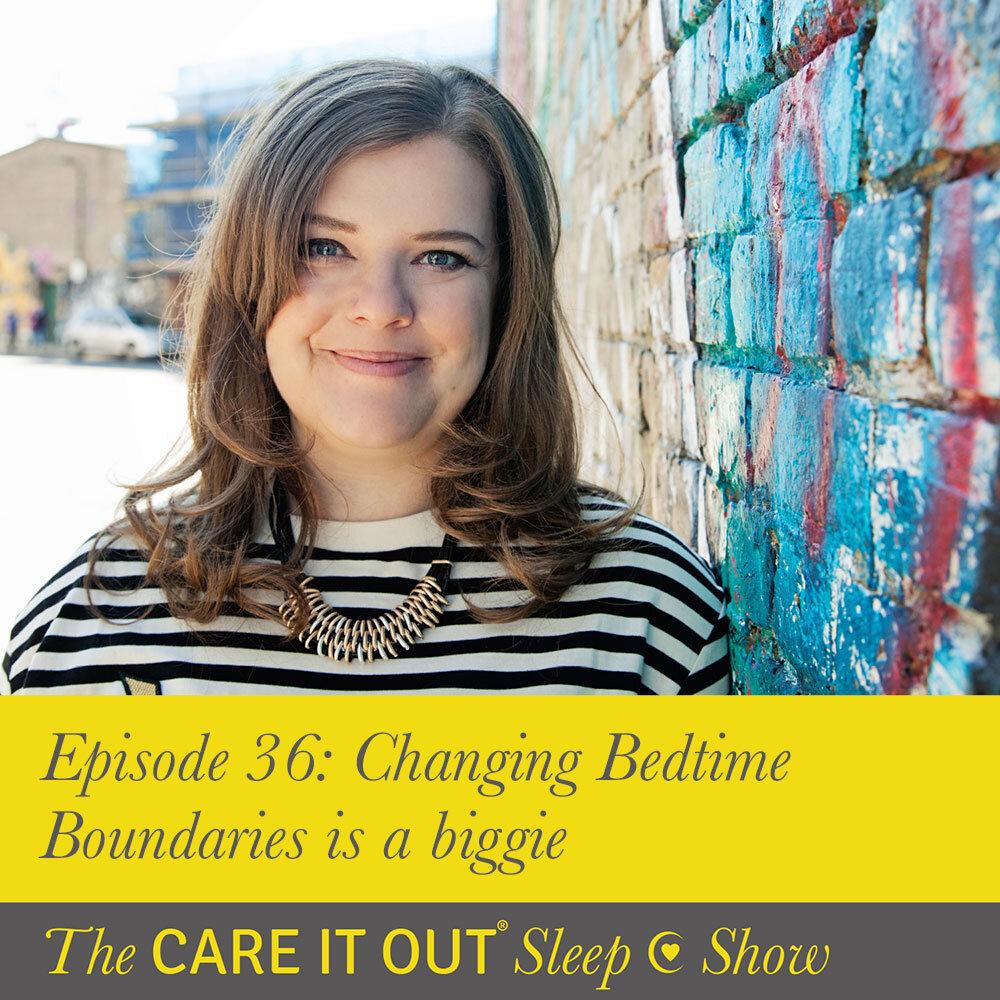 Episode 36: Changing Bedtime Boundaries is a biggie