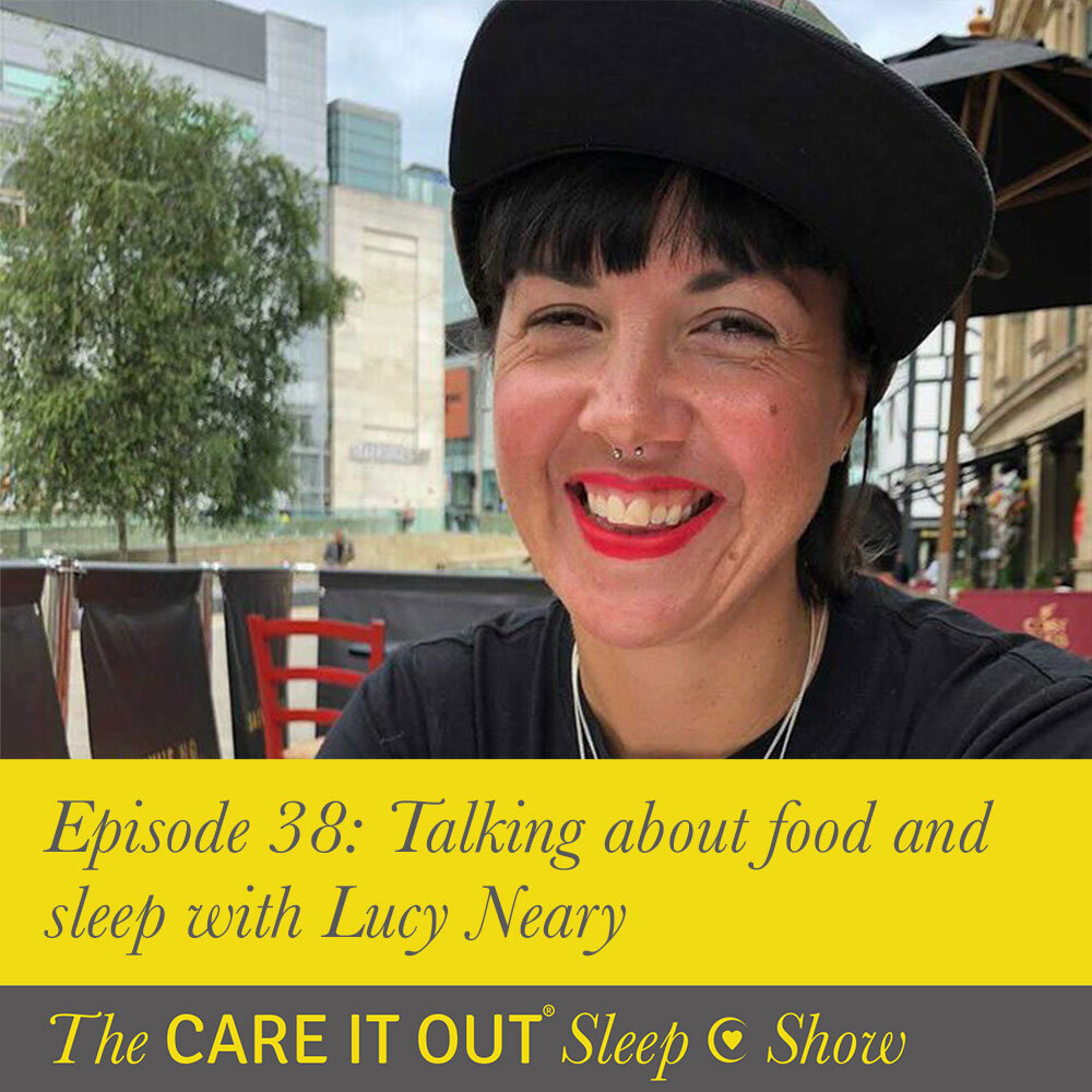 Episode 38: Talking about food and sleep with Lucy Neary