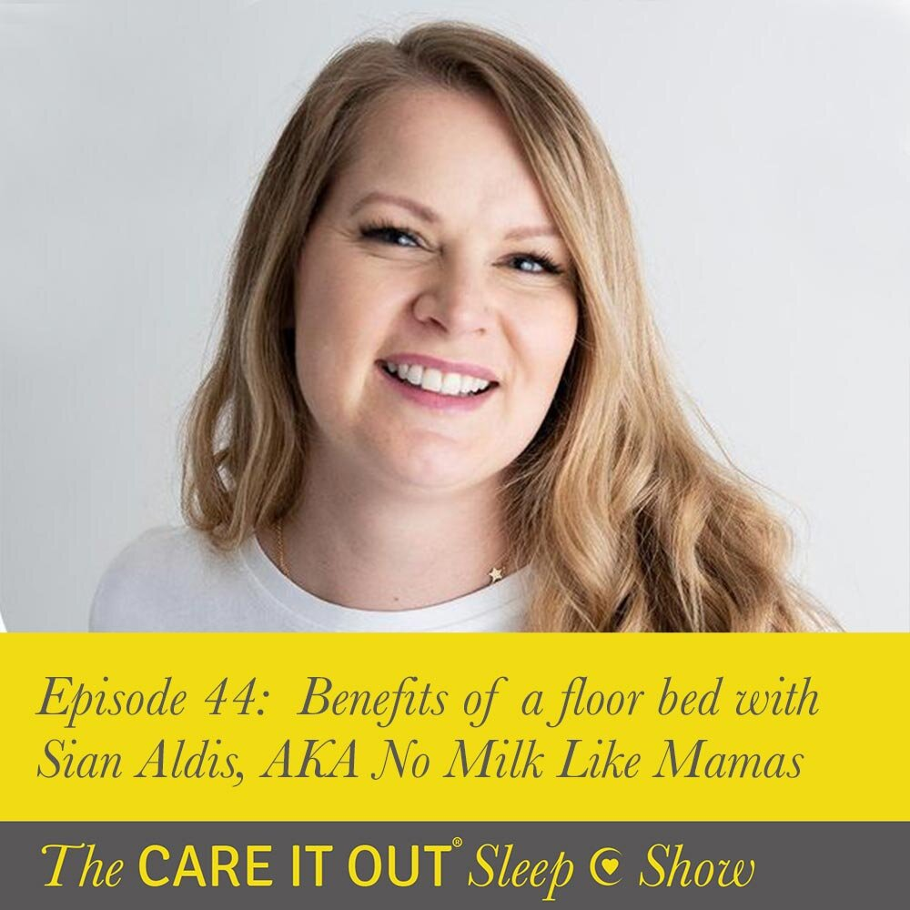 Episode 44: Benefits of a floor bed with Sian Aldis AKA No Milk Like Mamas