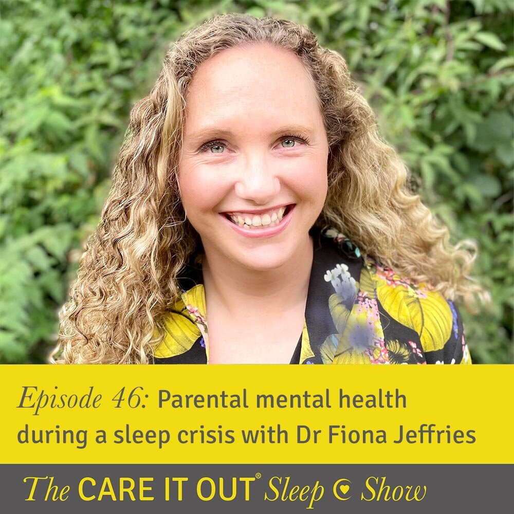 Episode 46: Parental mental health during a sleep crisis with Dr Fiona Jeffries