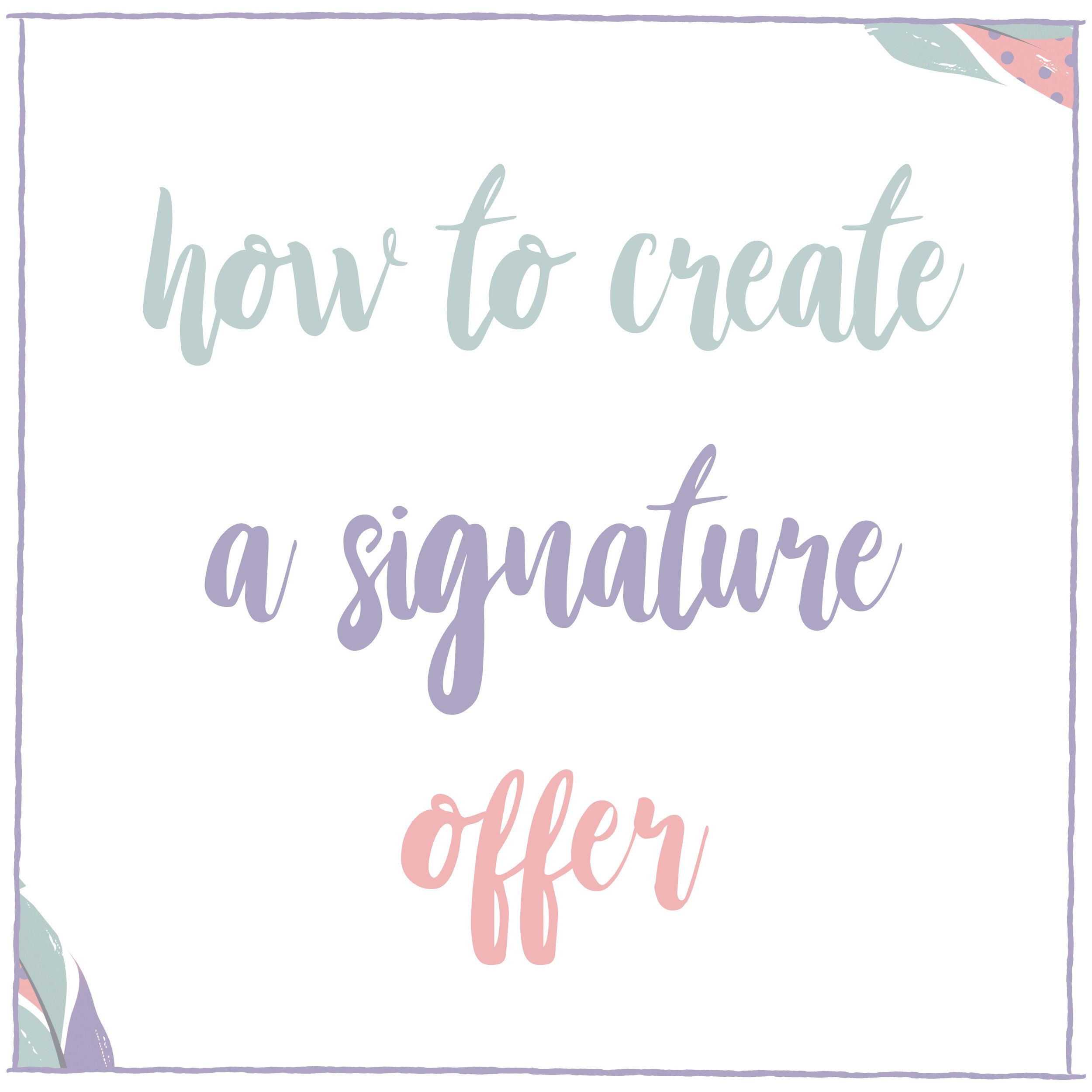 How to Create a Signature Offer.jpg