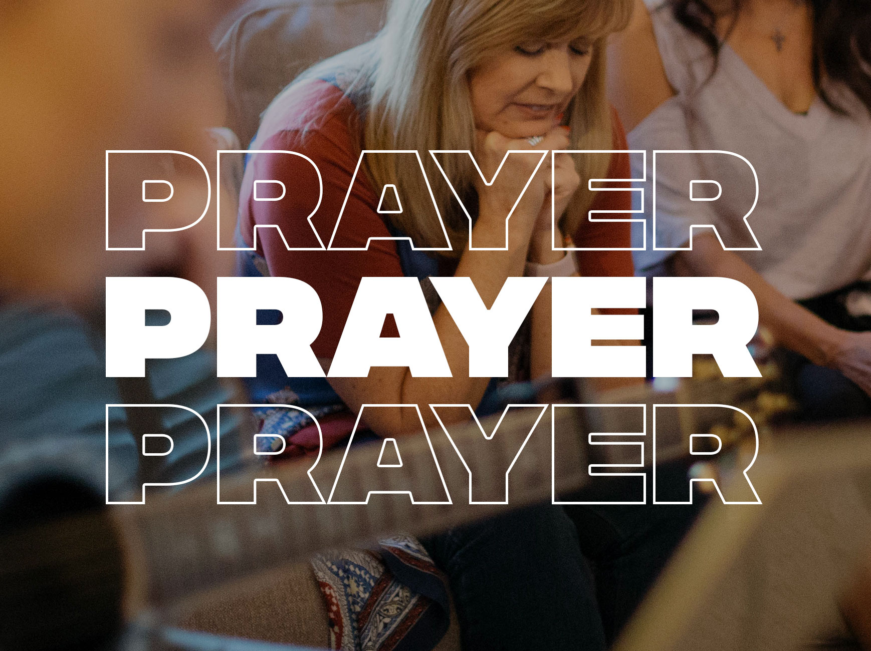 PRAYER TEAM  Praying for the service and others.   Time commitment: 15 minutes early arrival    Requirement: Spiritual maturity