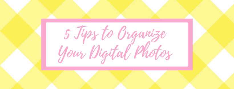 5 Tips To Organize Your Photos (1).png
