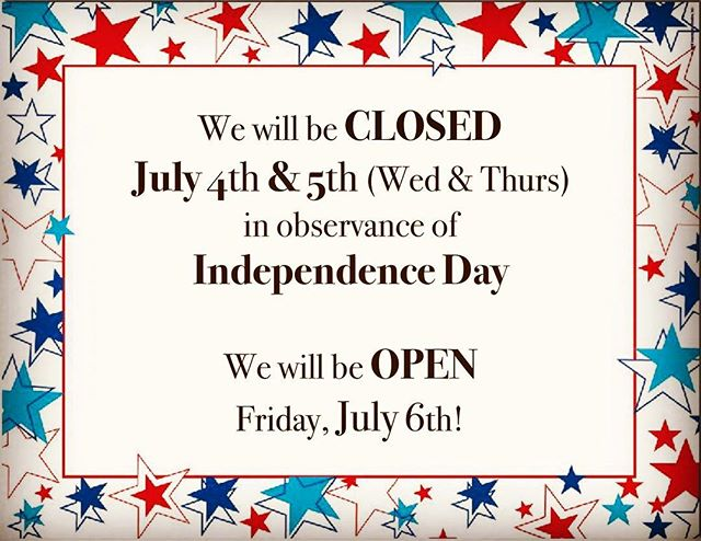 Happy Fourth E'rybody! We will be closed until Friday. Have fun & be safe out there!