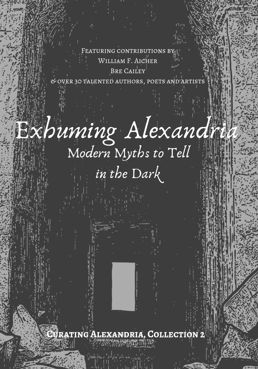 Exhuming Alexandria: Modern Myths to Tell in the Dark