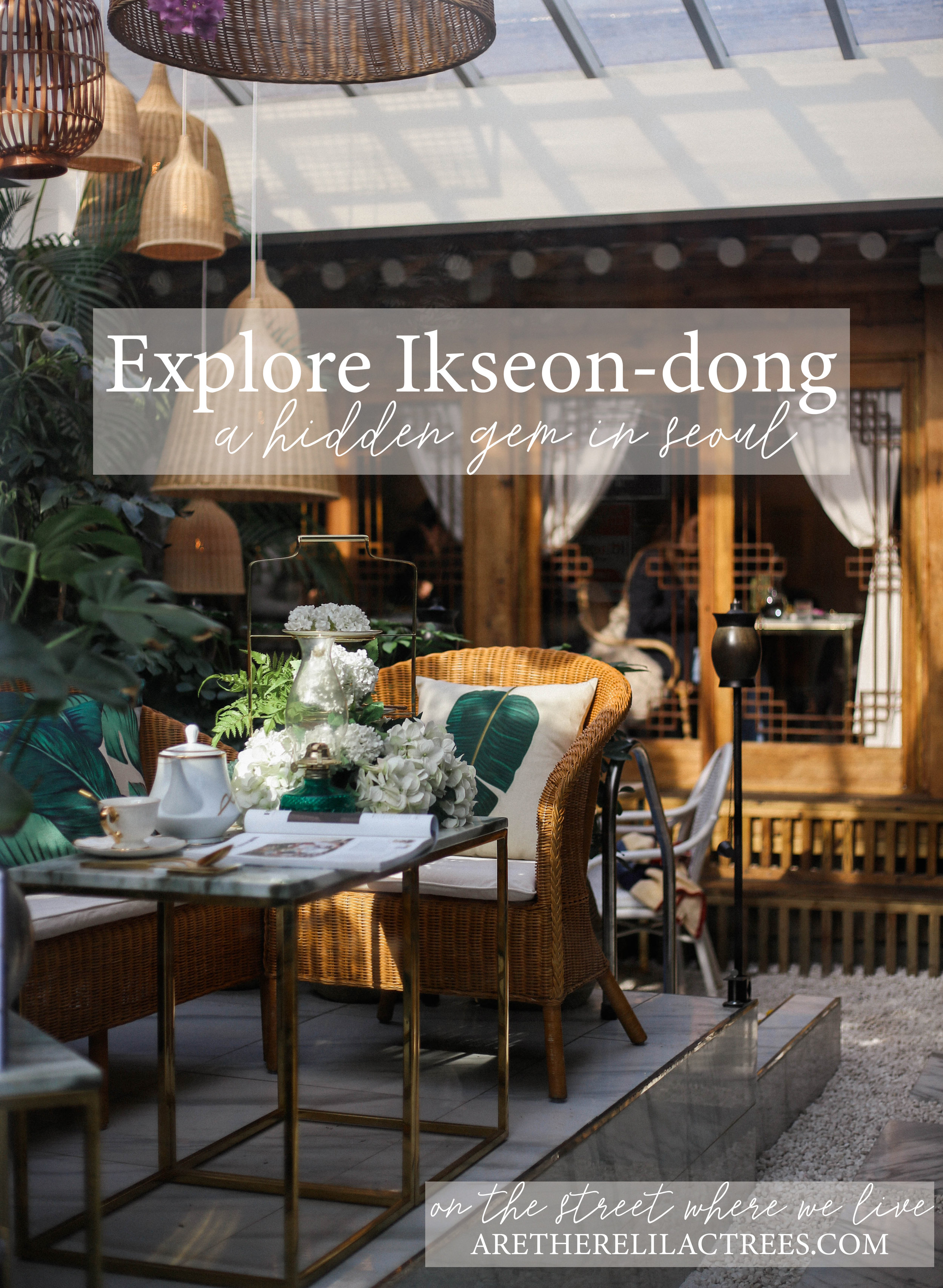 Explore Ikseon-dong, A Hidden Gem in Seoul | On the Street Where We Live ( aretherelilactrees.com )