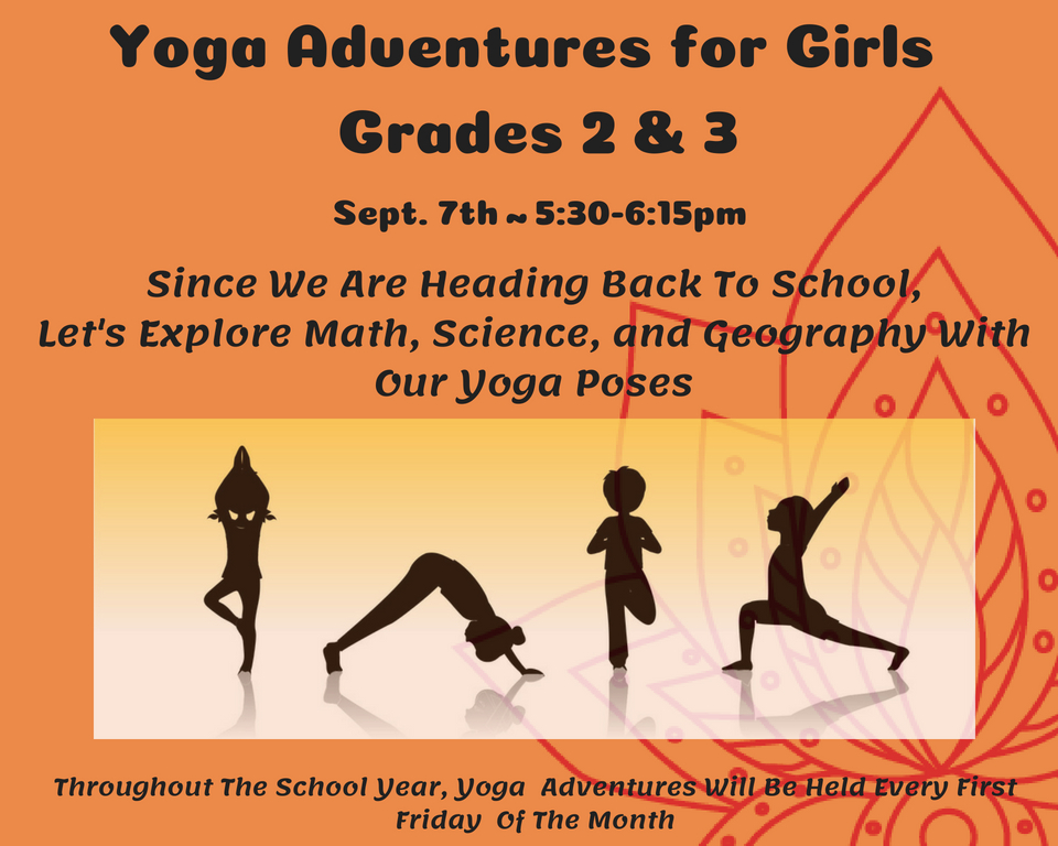 Yoga Adventures is for girls in grades 2 and 3. This class is offered throughout the school year and is taught by Karen Scott. Yoga Adventures is held every first Friday of the month.