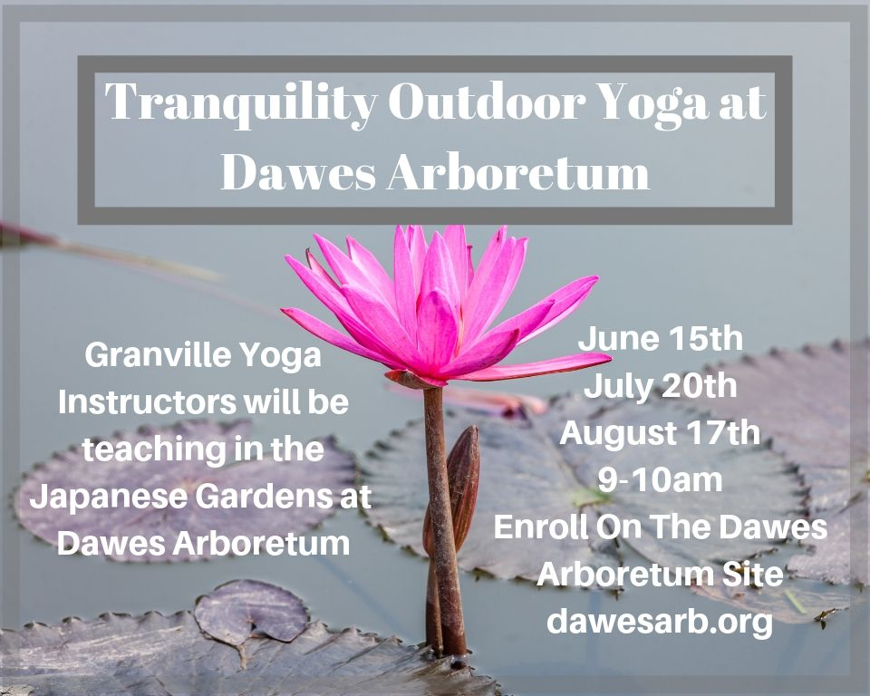 GranvilleYoga and Dawes Arboretum are pairing up to bring you outdoor yoga!