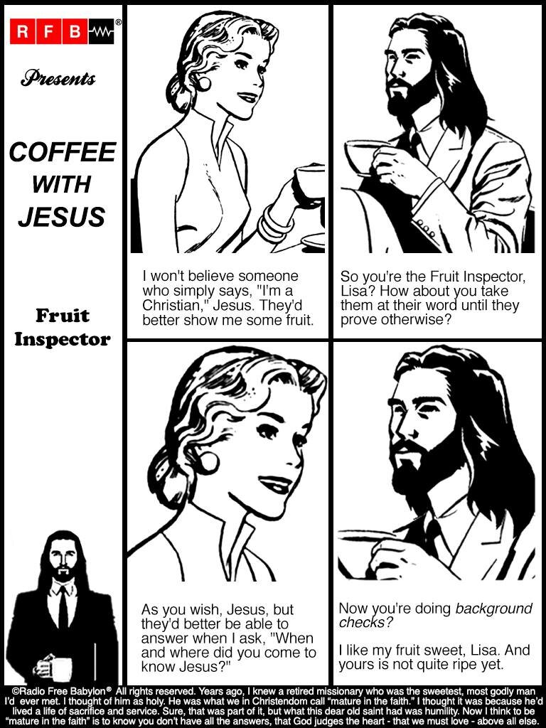 FRUIT INSPECTOR-COFFEE WITH JESUS.jpg