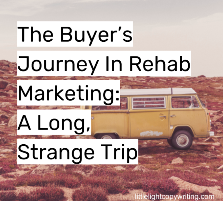 The Buyer's Journey In Rehab Marketing - A Long Strange Trip.png