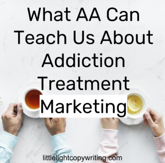 What AA Can Teach Us About Addiction Treatment Marketing.png